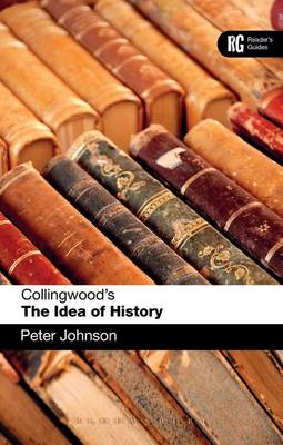 Collingwood's the Idea of History: A Reader's Guide (BOK)