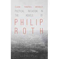 Political Initiation in the Novels of Philip Roth (BOK)