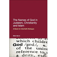 The Names of God in Judaism, Christianity and Islam: A Basis for Interfaith Dialogue (BOK)