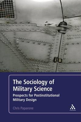 The Sociology of Military Science: Prospects for Postinstitutional Military Design (BOK)