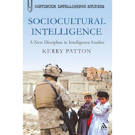 Sociocultural Intelligence: A New Discipline in Intelligence Studies (BOK)