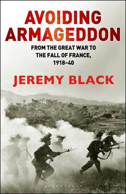 Avoiding Armageddon: From the Great War to the Fall of France, 1918-40 (BOK)