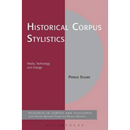 Historical Corpus Stylistics: Media, Technology and Change (BOK)