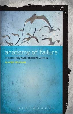 An Anatomy of Failure: Philosophy and Political Action (BOK)