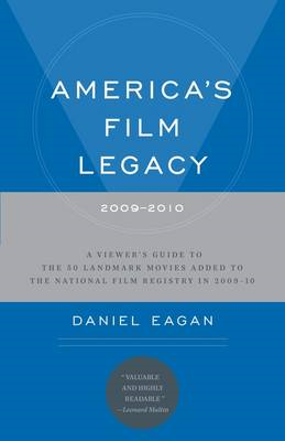 America's Film Legacy, 2009-2010: A Viewer's Guide (BOK)