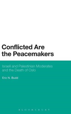 Conflicted are the Peacemakers: Israeli and Palestinian Moderates and the Death of Oslo (BOK)
