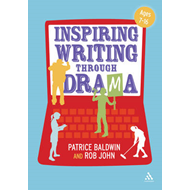 Inspiring Writing Through Drama: Creative Approaches to Teaching Ages 7-16 (BOK)