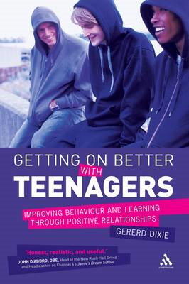 Getting on Better with Teenagers: Improving Behaviour and Learning Through Positive Relationships (BOK)