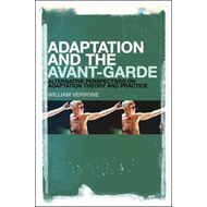 Adaptation and the Avant-Garde: Alternative Perspectives on Adaptation Theory and Practice (BOK)