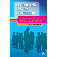School and System Leadership: Changing Roles for Primary Headteachers (BOK)
