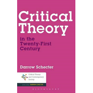 Critical Theory in the Twenty-First Century (BOK)