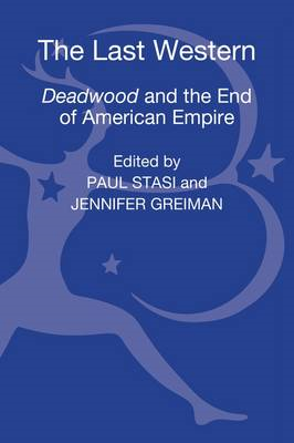 The Last Western: Deadwood and the End of American Empire (BOK)