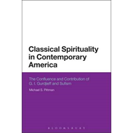 Classical Spirituality in Contemporary America: The Confluence and Contribution of G. I. Gurdjieff a (BOK)