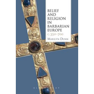 Belief and Religion in Barbarian Europe c. 350-700 (BOK)