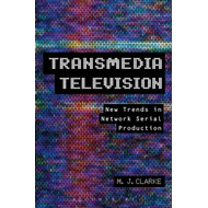 Transmedia Television: New Trends in Network Serial Production (BOK)