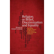 Religion or Belief, Discrimination and Equality: Britain in Global Contexts (BOK)