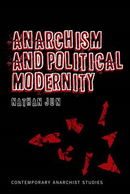 Anarchism and Political Modernity (BOK)