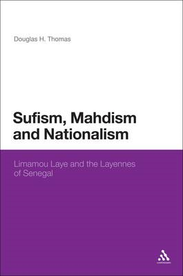 Sufism, Madhism and Nationalism: Limamou Laye and the Layennes of Senegal (BOK)