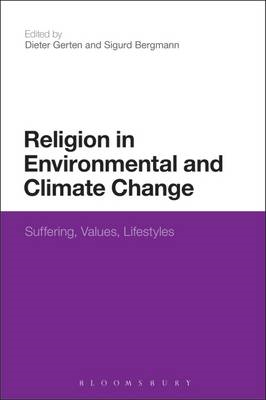 Religion in Environmental and Climate Change: Suffering, Values, Lifestyles (BOK)