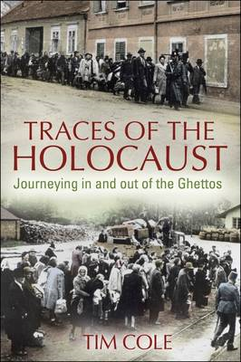Traces of the Holocaust: Ghettoization and Deportation (BOK)