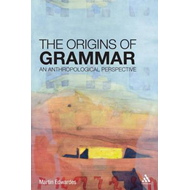 The Origins of Grammar: An Anthropological Perspective (BOK)