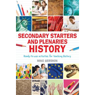 Secondary Starters and Plenaries: History: Ready-to-use Activities for Teaching History (BOK)