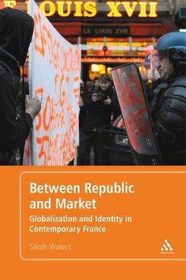Between Republic and Market: Globalisation and Identity in Contemporary France (BOK)