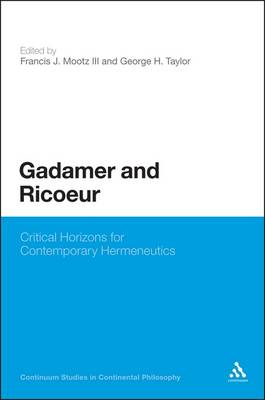 Gadamer and Ricoeur: Critical Horizons for Contemporary Hermeneutics (BOK)