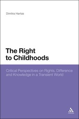 Right to Childhoods: Critical Perspectives on Rights, Difference and Knowledge in a Transient World (BOK)