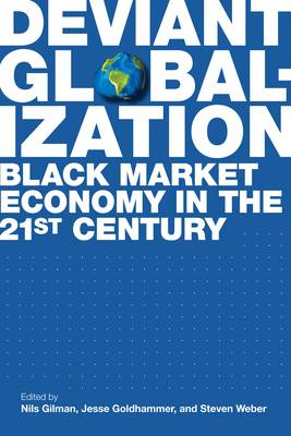 Deviant Globalization: Black Market Economy in the 21st Century (BOK)