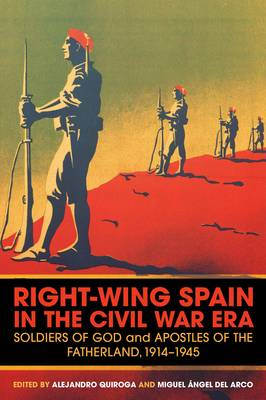 Right-wing Spain in the Civil War Era: Soldiers of God and Apostles of the Fatherland, 1914-1945 (BOK)
