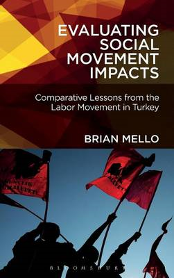 Evaluating Social Movement Impacts: Comparative Lessons from the Labor Movement in Turkey (BOK)