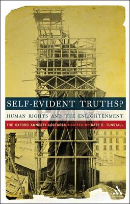 Self-Evident Truths?: Human Rights and the Enlightenment (The Oxford Amnesty Lectures) (BOK)