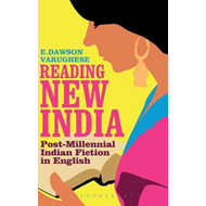Reading New India: Post-Millennial Indian Fiction in English (BOK)