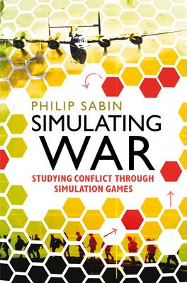 Simulating War: Studying Conflict Through Simulation Games (BOK)