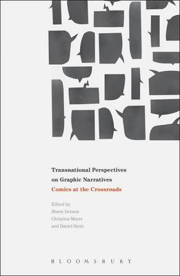 Transnational Perspectives on Graphic Narratives: Comics at the Crossroads (BOK)