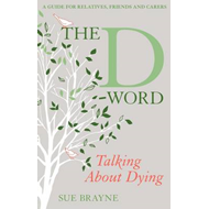 D-Word: Talking About Dying (BOK)