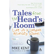 Tales from the Head's Room: Life in a London Primary School (BOK)