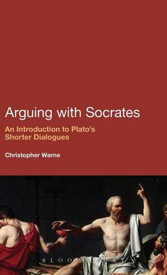 Arguing with Socrates: An Introduction to Plato's Shorter Dialogues (BOK)