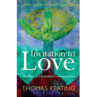 Invitation to Love 20th Anniversary Edition: The Way of Christian Contemplation (BOK)