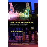 Creative Enterprise: Contemporary Art Between Museum and Marketplace (BOK)