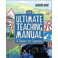 The Ultimate Teaching Manual: A Route to Success for Beginning Teachers (BOK)