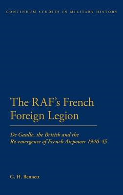 The RAF's French Foreign Legion: De Gaulle, the British and the Re-Emergence of French Airpower 1940 (BOK)