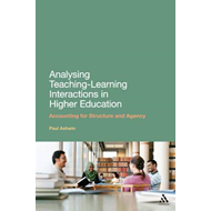 Analysing Teaching-Learning Interactions in Higher Education: Accounting for Structure and Agency (BOK)
