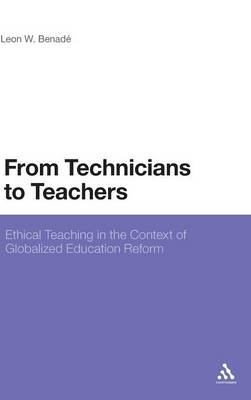 From Technicians to Teachers: Ethical Teaching in the Context of Globalised Education Reform (BOK)