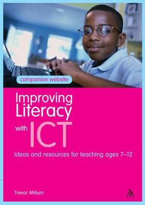 Improving Literacy with ICT: Ideas and Resources for Teaching Ages 7-12 (BOK)