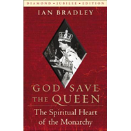 God Save the Queen: The Spiritual Heart of the Monarchy (BOK)