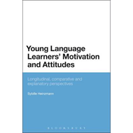 Young Language Learners' Motivation and Attitudes: Longitudinal, Comparative and Explanatory Perspec (BOK)