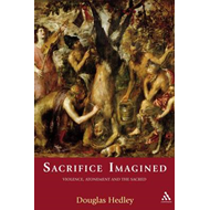 Sacrifice Imagined: Violence, Atonement and the Sacred (BOK)