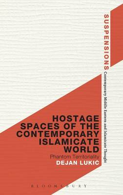 Hostage Spaces of the Contemporary Islamicate World: Phantom Territoriality (BOK)